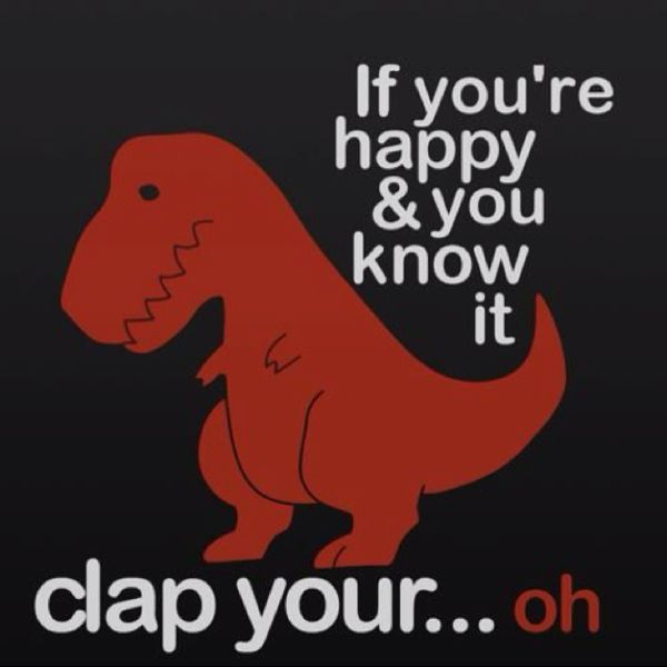 Dinosaurs don't clap