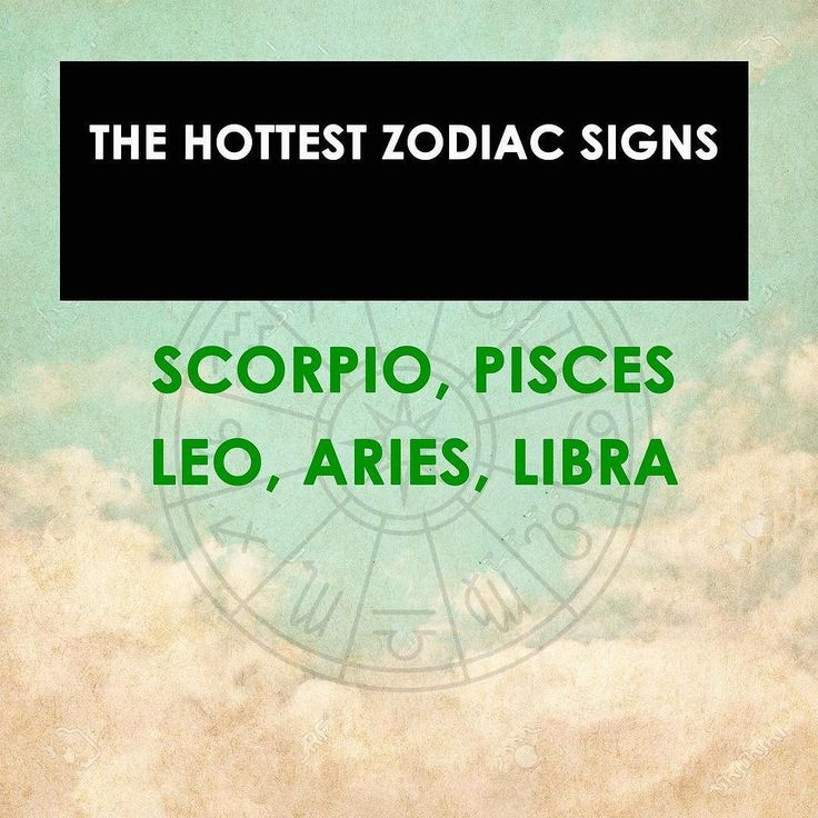 The hottest zodiac signs #Pisces