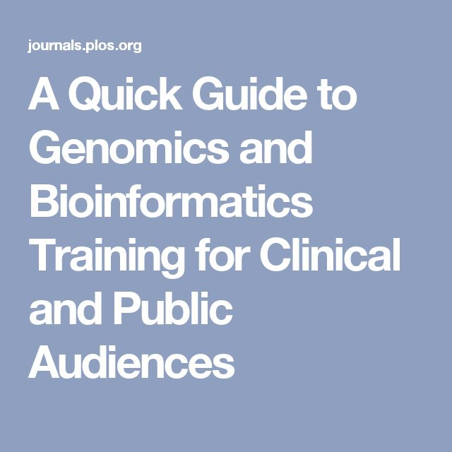 A Quick Guide to Genomics and Bioinformatics Training for Clinical and Public Audiences