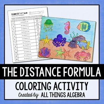 Distance Formula Coloring Activity This is a coloring activity, with an ocean theme, to practice finding the distance between two points using the distance formula. There are twelve problems in which students solve, round their answer to the nearest hundredth, then circle the correct answer. The answer they choose will determine how to color the ocean scene.