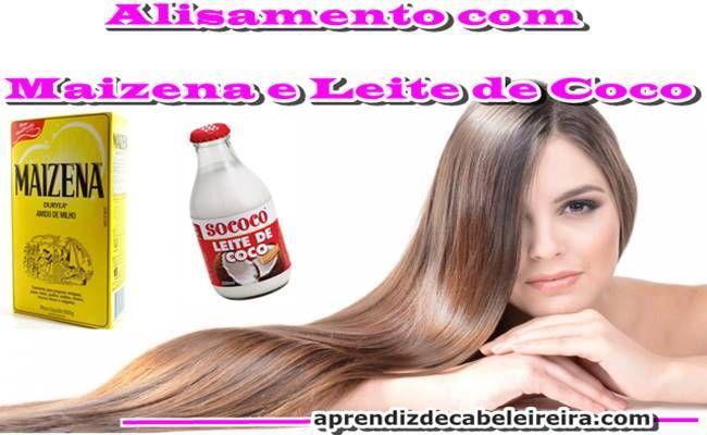 ALISAMENTO DE MAIZENA e LEITE DE COCO - Passo a Passo http://www.aprendizdecabeleireira.com/2016/03/alisamento-de-maizena-e-leite-de-coco.html