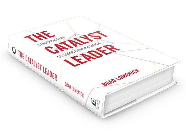 The Catalyst Leader | 8 Essentials for Becoming a Change Maker
