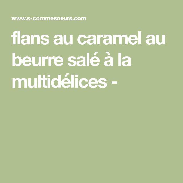 flans au caramel au beurre salé à la multidélices -