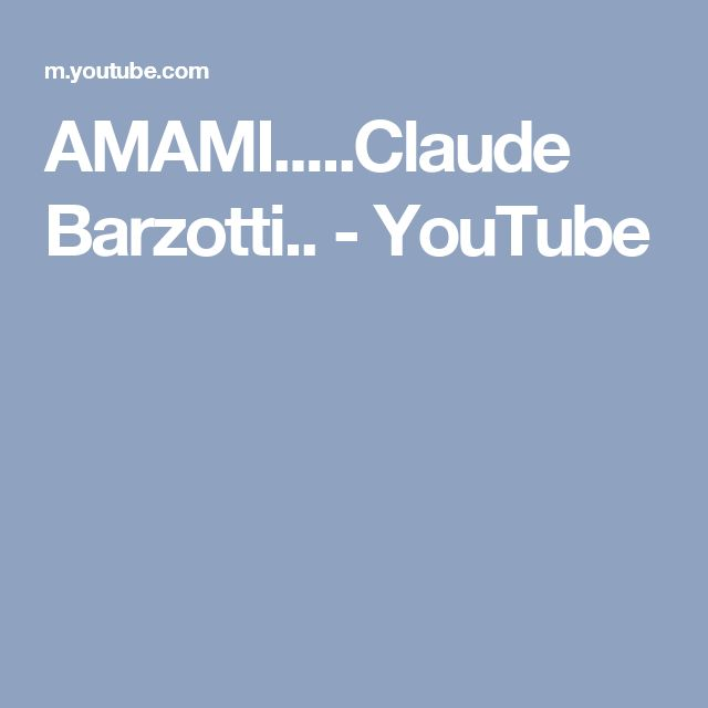 AMAMI.....Claude Barzotti.. - YouTube