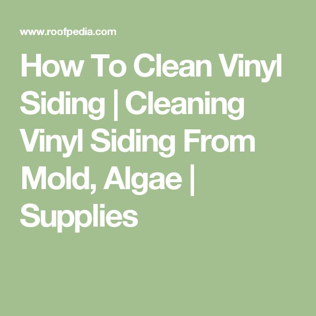 How To Clean Vinyl Siding | Cleaning Vinyl Siding From Mold, Algae | Supplies