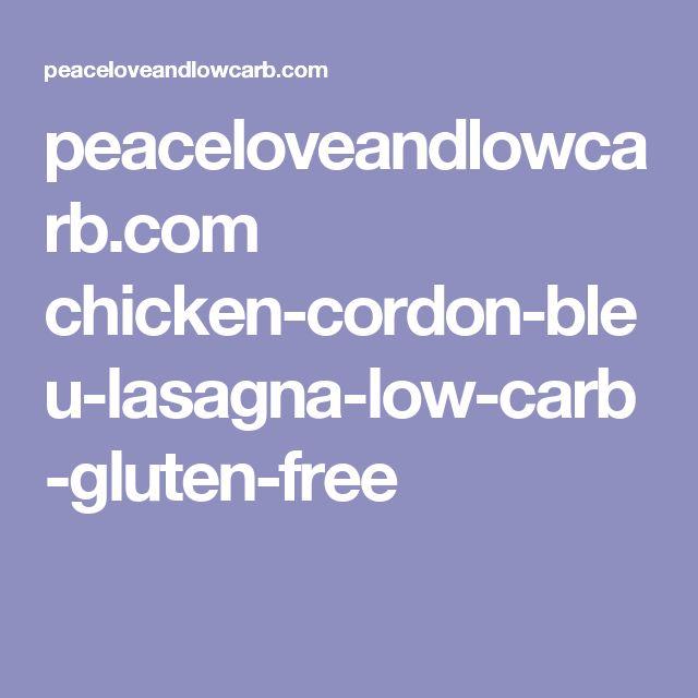 peaceloveandlowcarb.com chicken-cordon-bleu-lasagna-low-carb-gluten-free