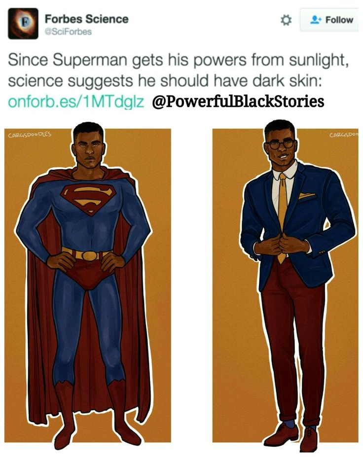 Since Superman gets his powers from sunlight science suggest he should have dark skin.