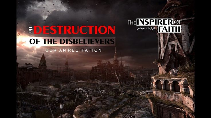 The Destruction Of The Disbelievers