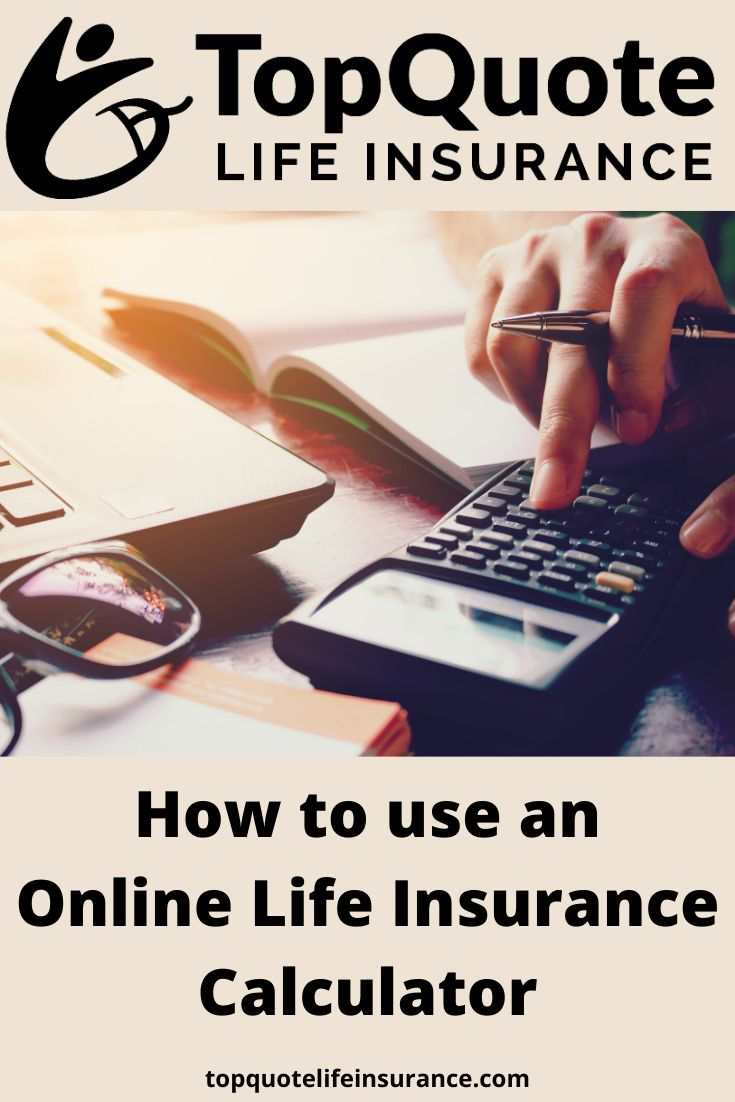 How to use an online life insurance calculator life