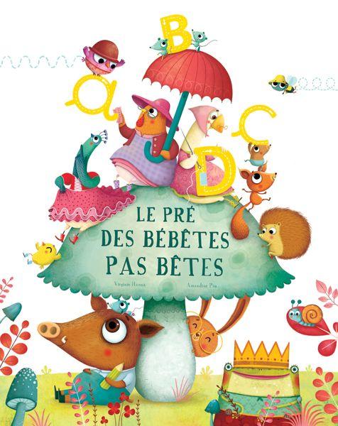 """Amandine Piu - www.piupiu.fr """"Le pré des bébêtes pas bêtes"""" Auteur Virginie Hanna- éditions Mic-Mac"""