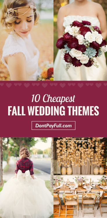 Thinking about having a fall wedding? Here are the 10 Cheapest Fall Wedding Themes You've Ever Seen to teach you how to save money while planning the party! #DontPayFull