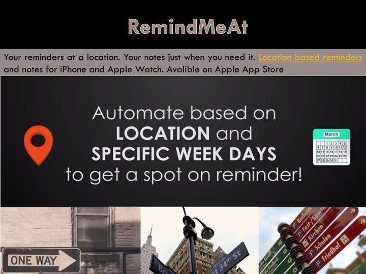 RemindMeAt is an efficient and innovative location based app that is sure to supercharge the way you set and create a reminder on your smart phone. Using your smartphone, Visit us https://www.remindmeat.com