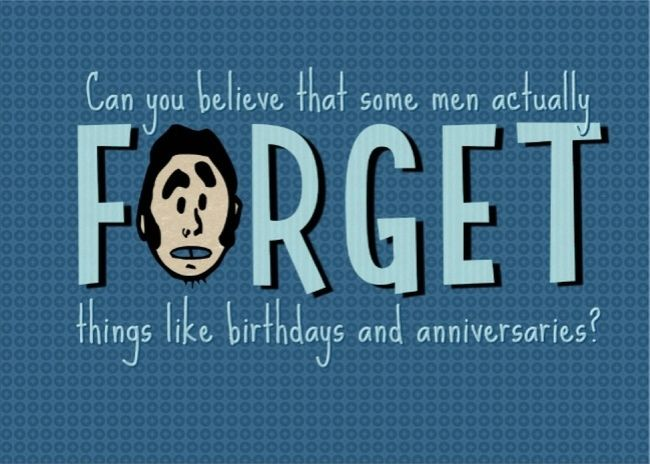This is a real card (not an e-card) shared from Sendcere. Can you believe some men actually forget things like birthdays and anniversaries? #humour #men #birthdays #anniversaries