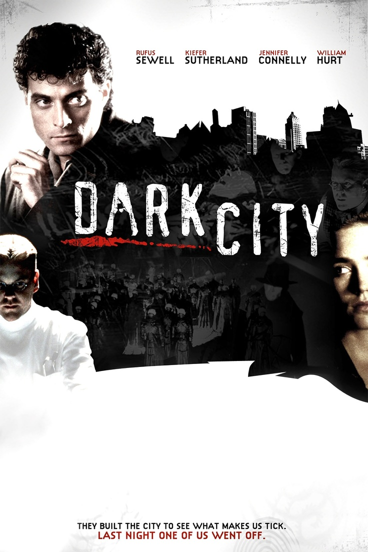 Dark City (1998) by Alex Proyas: A man struggles with memories of his past, including a wife he cannot remember, in a nightmarish world with no sun and run by beings with telekinetic powers who seek the souls of humans