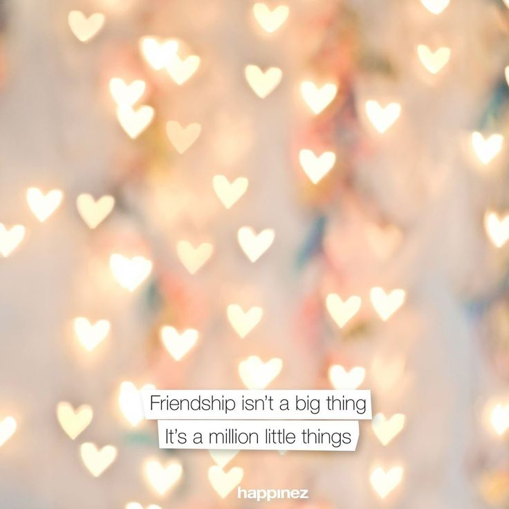 Friendship isn't a big thing; it's a million little things.