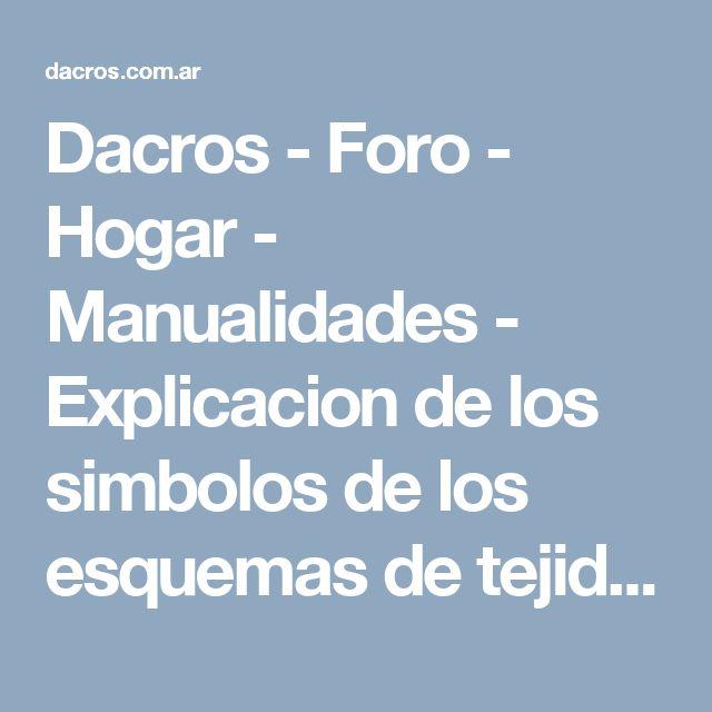 Dacros - Foro - Hogar - Manualidades - Explicacion de los simbolos de los esquemas de tejido,  abreviaturas.