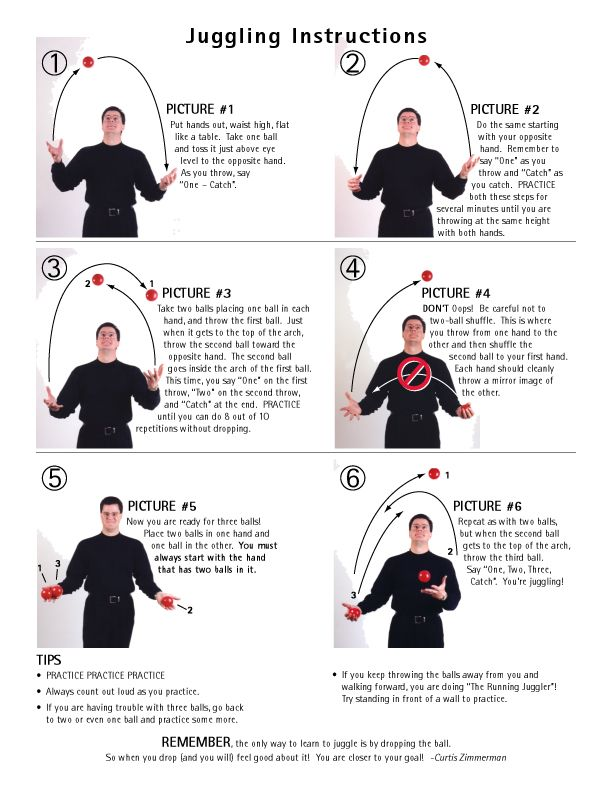 Learn how to juggle.