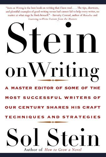 Stein On Writing: A Master Editor of Some of the Most Suc...