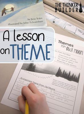 "A lesson on ""theme"" using Owl Moon. (The Thinker Builder)"