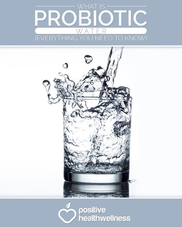 What Is Probiotic Water? (Everything You Need to Know) - Positive Health Wellness