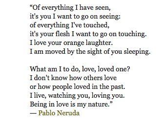 Pablo Neruda #poem #Neruda #love