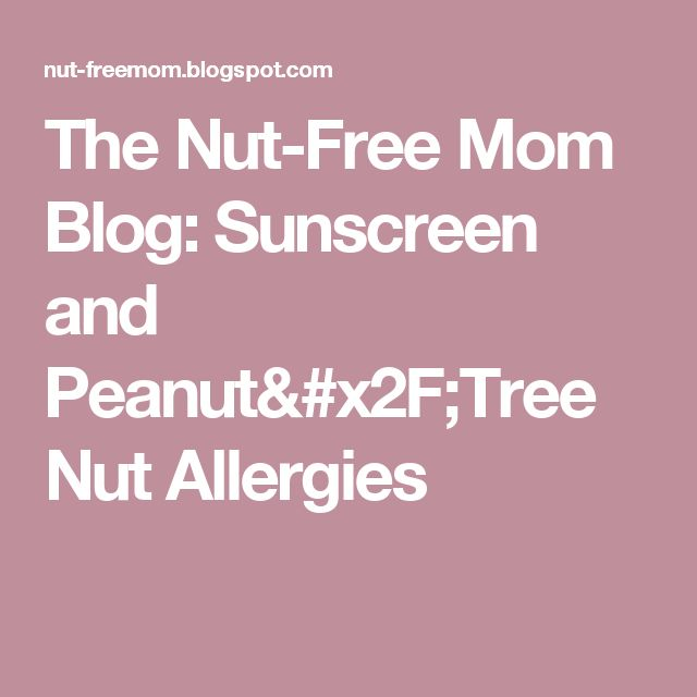 The Nut-Free Mom Blog: Sunscreen and Peanut/Tree Nut Allergies