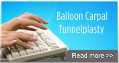Information about new state-of-the-art surgical procedure for carpal tunnel syndrome called Balloon Carpal Tunnelplasty.