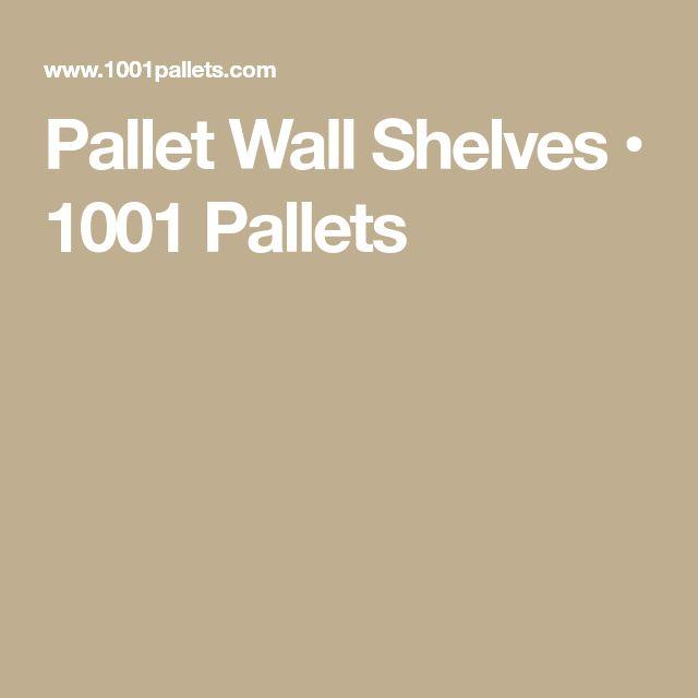 Pallet Wall Shelves • 1001 Pallets
