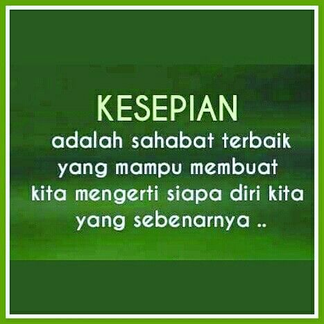 KESEPIAN adalah sahabat terbaik...