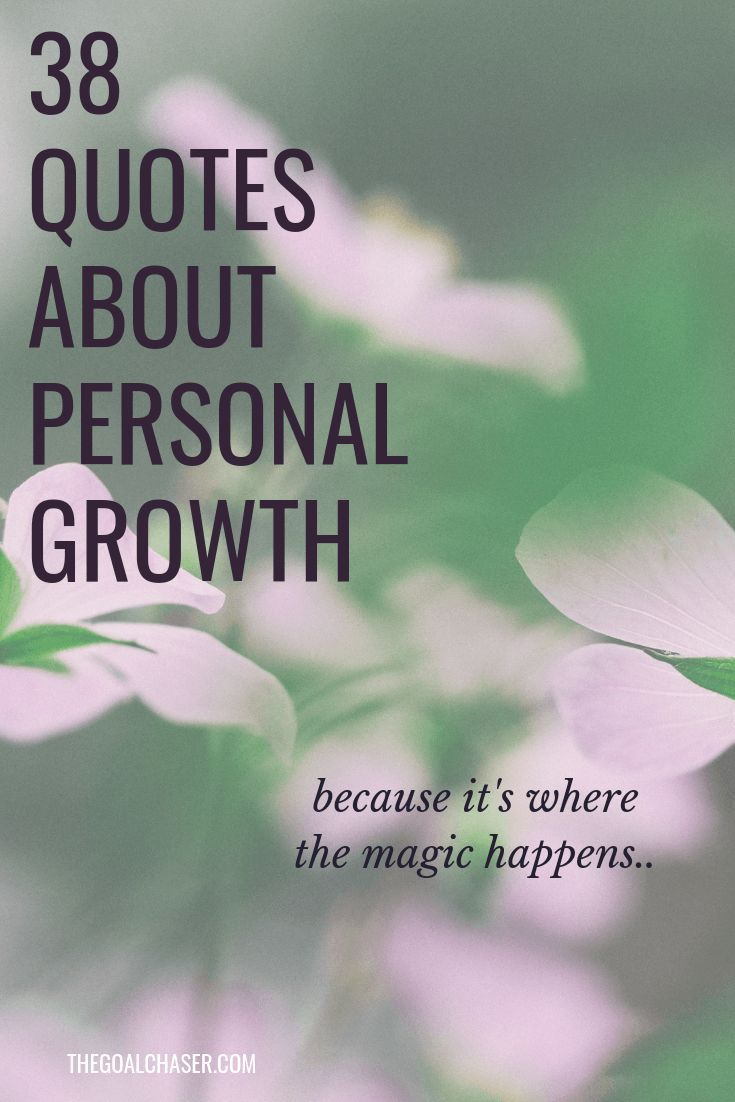 38 Inspiring Quotes On Growth Growth Quotes Mindset Quotes
