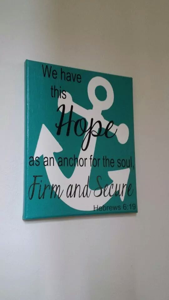 We have this hope as an Anchor ...on painted by OneBlessedCrafter, $15.00