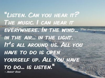 """""""The music is all around us. All you have to do...is listen."""" <3"""