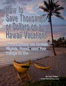 Plan a Low Cost or Budget Vacation to Hawaii; Cheap Hawaii Vacations- or stay with Julie!!
