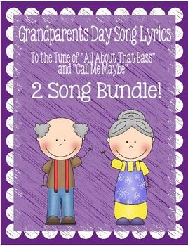 "This is a bundle of my two Grandparents Day Songs.It contains lyrics to a Grandparents Day Song to the tune of ""Call Me Maybe"" and another to the tune of ""All About That Bass""I used each of these songs for Grandparents Day performances by my kindergarten class."