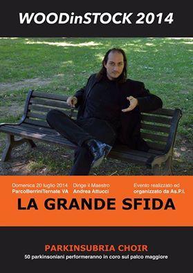 LA GRANDE SFIDA  IL M° Andrea Attucci dirige al Festival WOODinSTOOCK il ParkInsubria Choir, formato esclusivamente da malati di Parkinson