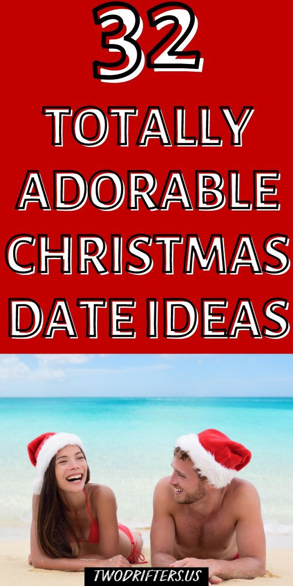 32 Super Romantic Christmas Date Ideas For Couples In 2020 Christmas Date Christmas Couple Photos Classic Christmas Movies