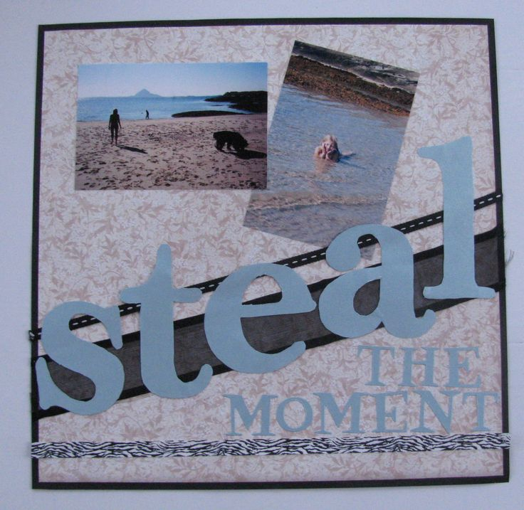 """Scrapbook page: """"Steal the moment""""                           #fikkan #trønderlag #norway #dog #sisters #bff #friends #girl #swim #summer #warm #thirsty #beach #sand #love #xoxo"""