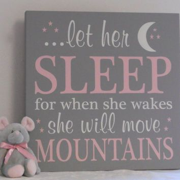 Pink and Gray Baby Girl Nursery Signs: let her sleep for when she wakes she will move mountains - Pink / Grey Nursery Decor Baby Shower Gift
