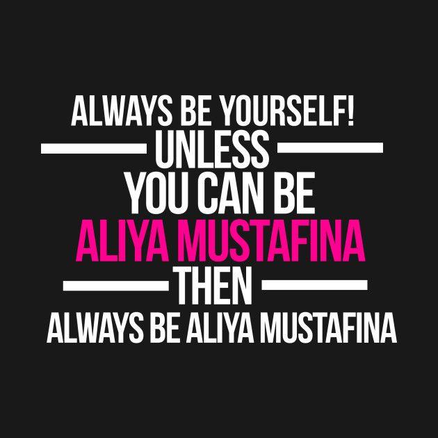 Check out this awesome 'Always+Be+Aliya+Mustafina+-+Aliya+Mustafina+Shirt' design on @TeePublic!