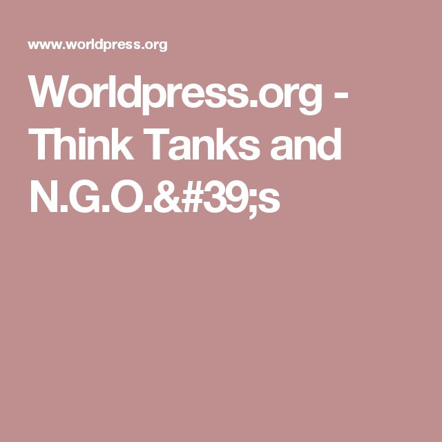 Worldpress.org - Think Tanks and N.G.O.'s