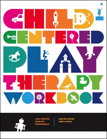 Child-Centered Play Therapy Workbook: A Self-Directed Guide for Professionals (cover)