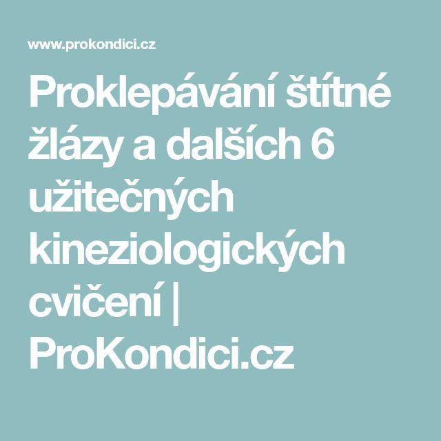 Proklepávání štítné žlázy a dalších 6 užitečných kineziologických cvičení | ProKondici.cz