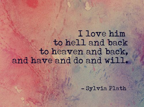 "To hell and back. - Sylvia Plath :: I remember her from her book, ""The Bell Jar"", and this piece is true for Johnny! :)"