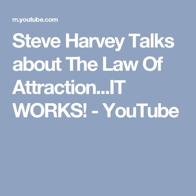 Steve Harvey Talks about The Law Of Attraction...IT WORKS! - YouTube