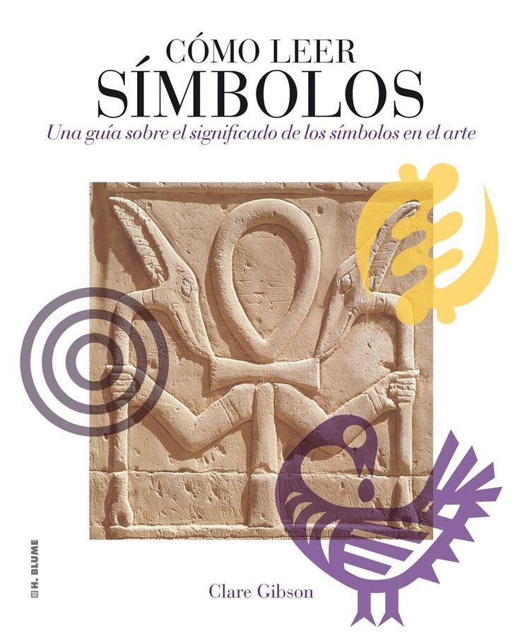 Cómo Leer Símbolos   Un Curso Intensivo sobre el Significado de los Símbolos en el Arte, de Clare Gibson. Puedes conseguirlo en http://www.lamagiadeladiosa.com/producto/leer-simbolos-curso-intensivo-significado-los-simbolos-arte/
