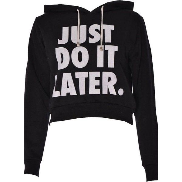 Forever Womens Long Sleeves Just Do It Later Print Fleece Hoodie Crop... ❤ liked on Polyvore