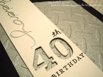 Handmade by Michelle: Masculine card for 40th birthday