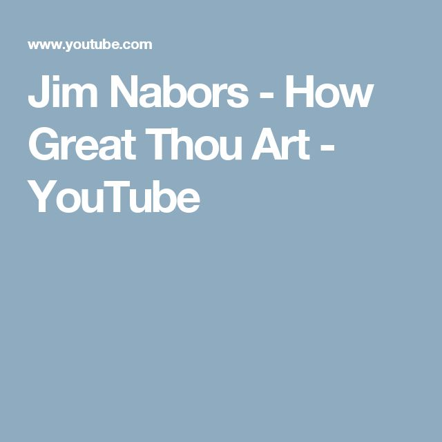 Jim Nabors - How Great Thou Art - YouTube