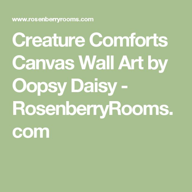 Creature Comforts Canvas Wall Art by Oopsy Daisy - RosenberryRooms.com