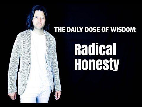 The Daily Dose Of Wisdom (5) : #Radical #Honesty
